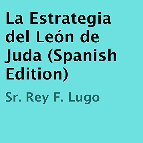 La Estrategia del León de Judá [The Strategy of the Lion of Judah]