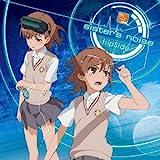 sister 039 s noise(初回限定盤)TVアニメ「とある科学の超電磁砲S」オープニングテーマ