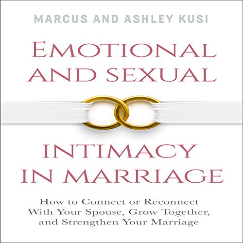 Emotional and Sexual Intimacy in Marriage audiobook cover art