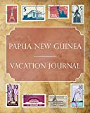Papua New Guinea Vacation Journal: Blank Lined Papua New Guinea Travel Journal/Notebook/Diary Gift Idea for People Who Love to Travel