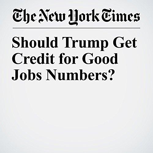 Should Trump Get Credit for Good Jobs Numbers? copertina