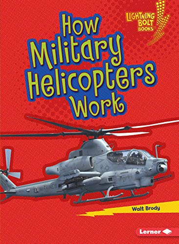 How Military Helicopters Work (Lightning Bolt Books Military Machines)