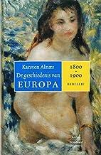 Geschiedenis van Europa 1800-1900 (De geschiedenis van Europa)
