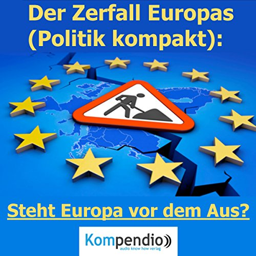 Der Zerfall Europas - Steht Europa vor dem Aus? cover art