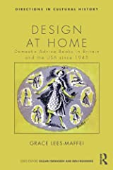 Design at Home: Domestic Advice Books in Britain and the USA since 1945 (Directions in Cultural History) Kindle Edition
