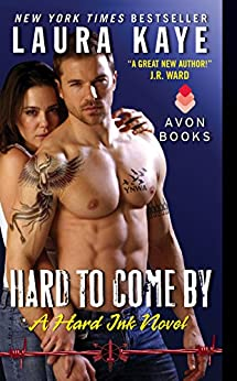 Hard to Come By: A Hard Ink Novel by [Laura Kaye]