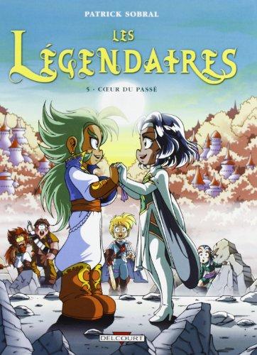 Les Légendaires, Tome 5 : Coeur du passé