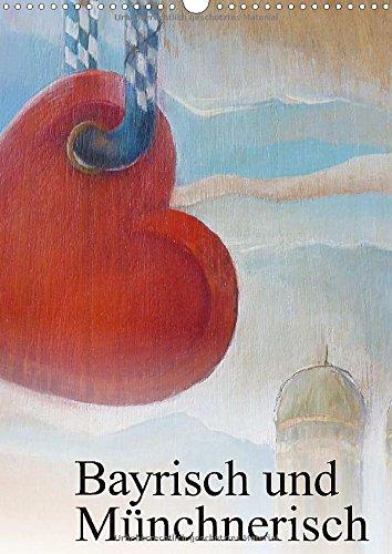 Bayrisch und Münchnerisch – Kreide- / Acrylmalerei von Brigitte Kaul (Wandkalender 2015 DIN A3 hoch): Alle Bilder mit bayrischen Impressionen sind für ... worden. (Monatskalender, 14 Seiten)