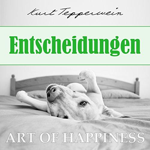 Entscheidungen     Art of Happiness              By:                                                                                                                                 Kurt Tepperwein                               Narrated by:                                                                                                                                 Kurt Tepperwein                      Length: 21 mins     Not rated yet     Overall 0.0
