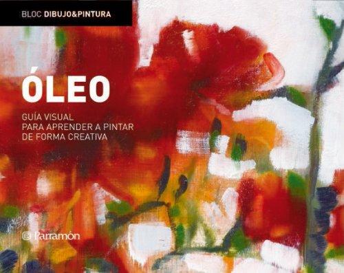 Óleo: Guía visual para aprender a pintar de forma creativa (Bloc dibujo y pintura)