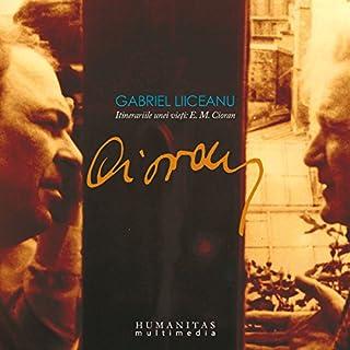 E. M. Cioran: Itinerariile unei vieti audiobook cover art