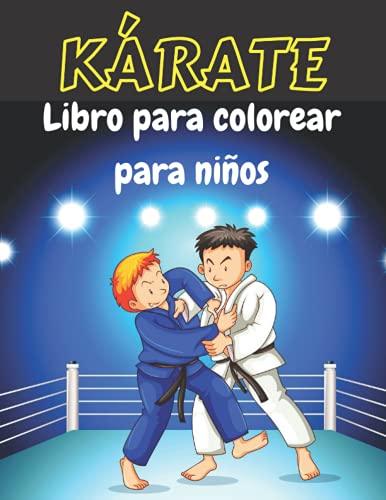 KÁRATE Libro para colorear para niños: Dibujos para colorear de karate para niños y niñas de 3 a 8 años