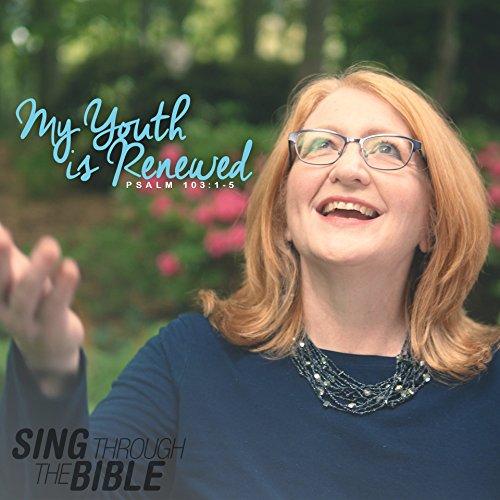 My Youth Is Renewed (Psalm 103:1-5 NLT)