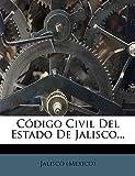 Código Civil Del Estado De Jalisco...