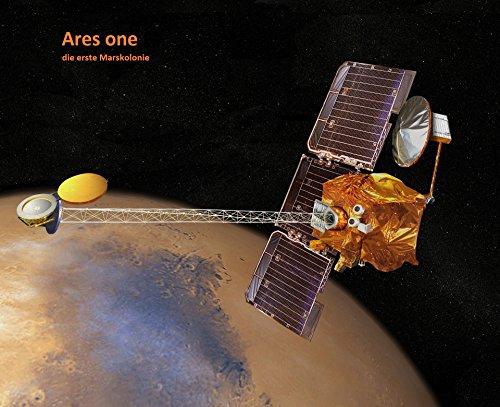 Ares one: Die erste Marskolonie (German Edition)