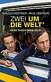 Zwei um die Welt – in 80 Tagen ohne Geld (German Edition)