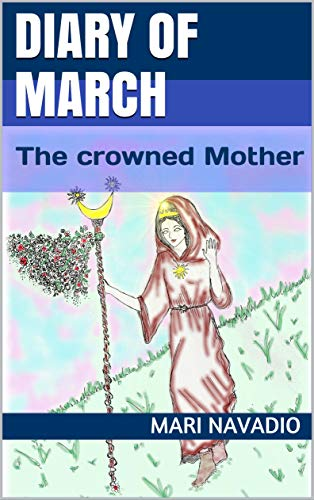 Diary of march: The crowned Mother (English Edition)