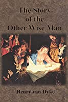 The Story of the Other Wise Man: Full Color Illustrations