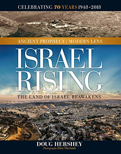 Israel Rising: The Land of Israel Reawakens (Ancient Prophecy / Modern Lens)