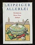 Leipziger Allerlei. Herzhaftes aus Therese Nieses Kochbuch.