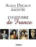 Alain Decaux raconte l'histoire de France (Hors collection)