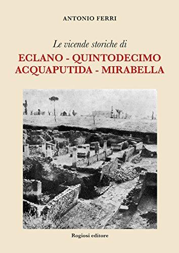 Le vicende storiche di Eclano, Quintodecimo, Acquaputida, Mirabella