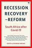 Recession, Recovery and Reform: South Africa after Covid-19 (English Edition)