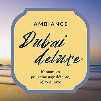 Ambiance Dubai deluxe: 10 nuances orientales pour massage détente, relax et luxe dans centres de bien-être