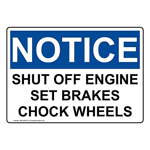 Notice Shut Off Engine Set Brakes Chock Wheels OSHA Safety Sign, 14x10 in. Aluminum for Transportation by ComplianceSigns