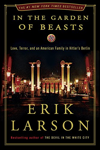 Amazon.com: In the Garden of Beasts: Love, Terror, and an American ...