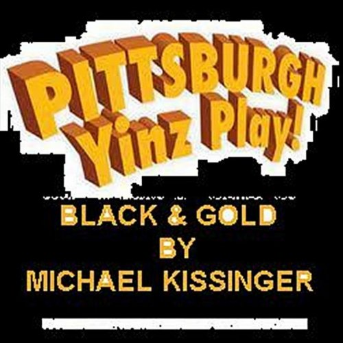 Pittsburgh Yinz Play! Black and Gold (Football Song)