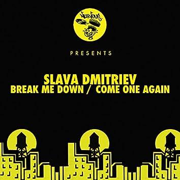 Break Me Down / Come One Again