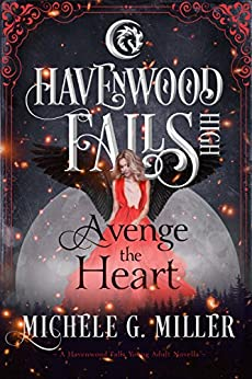 Avenge the Heart (Havenwood Falls High Book 12) by [Michele G. Miller, Havenwood Falls Collective, Kristie Cook, Liz Ferry]