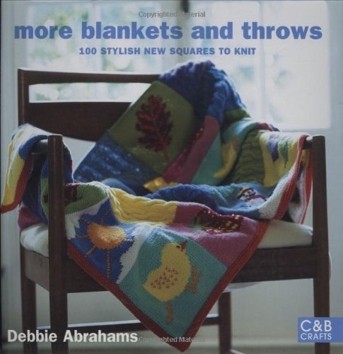 More Blankets and Throws: 100 Stylish New Squares to Knit by Debbie Abrahams(2016-09-06)