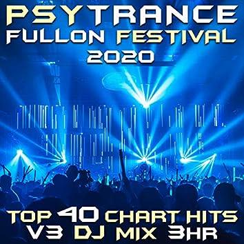 Psy Trance Fullon Festival 2020 Top 40 Chart Hits, Vol. 3