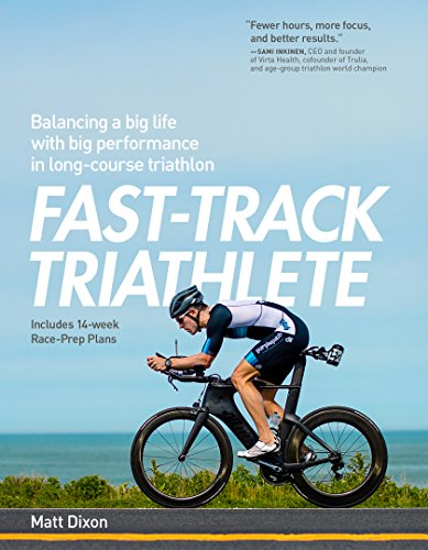 Compare Textbook Prices for Fast-Track Triathlete: Balancing a Big Life with Big Performance in Long-Course Triathlon  ISBN 9781937715748 by Dixon MSc, Matt