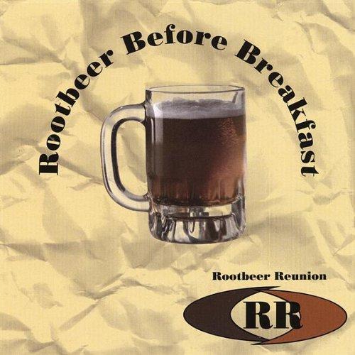 Rootbeer Before Breakfas