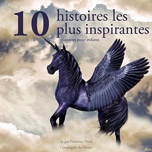 Couverture de Dix histoires les plus inspirantes pour les enfants