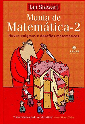 Mania de matemática 2: Novos enigmas e desafios matemáticos