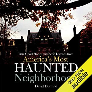 True Ghost Stories and Eerie Legends from America's Most Haunted Neighborhood audiobook cover art