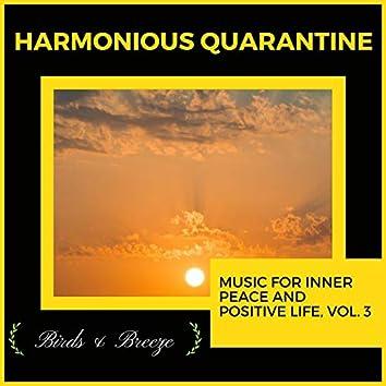 Harmonious Quarantine - Music For Inner Peace And Positive Life, Vol. 3