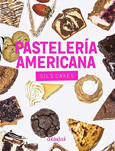 Pastelería americana. Sil's cakes: Desde los brownies hasta las cheesecakes, más de 90 recetas con todo el sabor made in USA (Cocina de autor)
