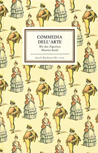 Commedia dell' Arte: Mit den Figuren Maurice Sands