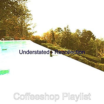 Understated - Recollection