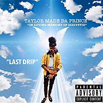 Last Drip(In Loving Memory Of ZizzyStix)