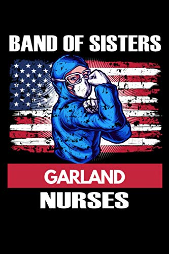 Band Of Sisters Garland Nurses: 6X17, 128 Pages, Lined Journal, Patriotic Nurse From Garland Nurses, American Flag And Nurse In Scrubs Matte Finish