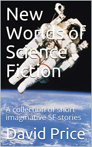 Book: New Worlds of Science Fiction - A collection of short imaginative SF stories by David John Price
