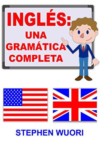 Inglés: Una Gramática Completa (Spanish Edition)