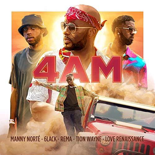 Manny Norté, 6LACK, Rema & Tion Wayne feat. Love Renaissance (LVRN)