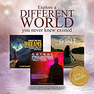 Explore a Different World You Never Knew Existed     Connect with Your Spirit, Control Your Own Dreams, Discover Your Inner Soul, Discover Your Greatest Purpose in Life Thru Guided Hypnosis and Meditation              By:                                                                                                                                 Zen Mind Hypnotherapy                               Narrated by:                                                                                                                                 Sylvia Rae                      Length: 3 hrs     25 ratings     Overall 5.0